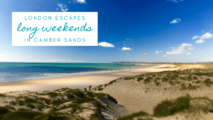 Long weekend breaks in Camber Sands