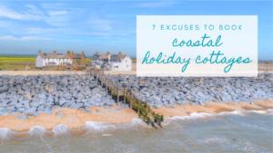Why choose coastal holiday cottages